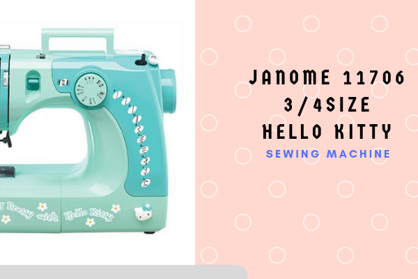 Janome 11706 3/4 Size Hello Kitty Sewing Machine Review