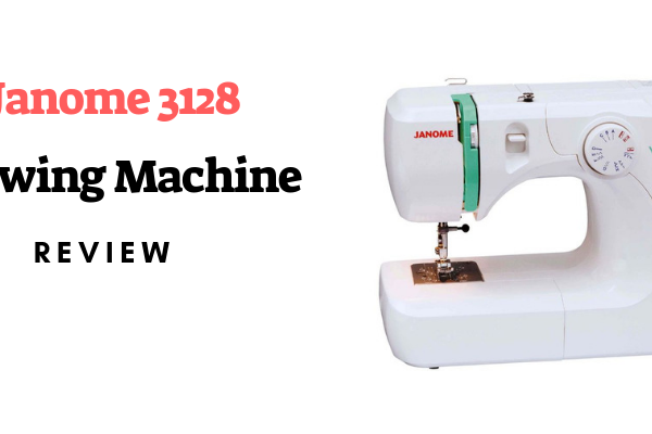 Janome 3128 Sewing Machine Review
