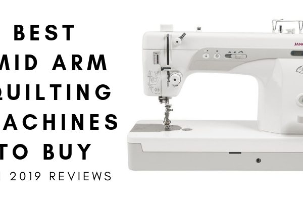 Top 3 Best Mid Arm Quilting Machine In 2020 Reviews