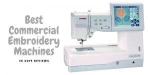 Top 10 Best Commercial Embroidery Machine In 2020 Reviews