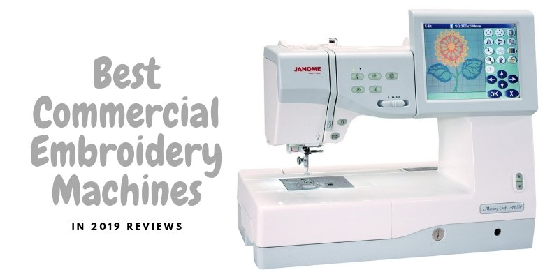 Best Reviews Commercial Embroidery Machines