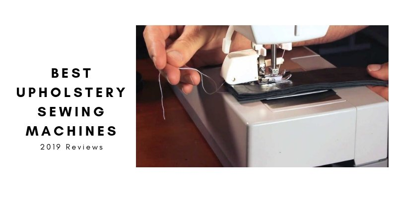 Review Best Upholstery Sewing Machines