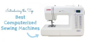 Top 10 Best Computerized Sewing Machine In 2019 Reviews
