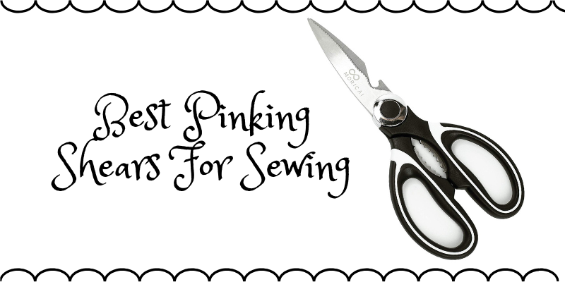 Best Pinking Shears For Sewing