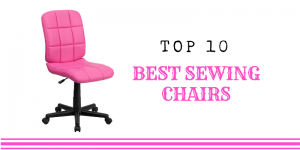 Best Sewing Chairs in 2021 – Top 10 Rated Reviews