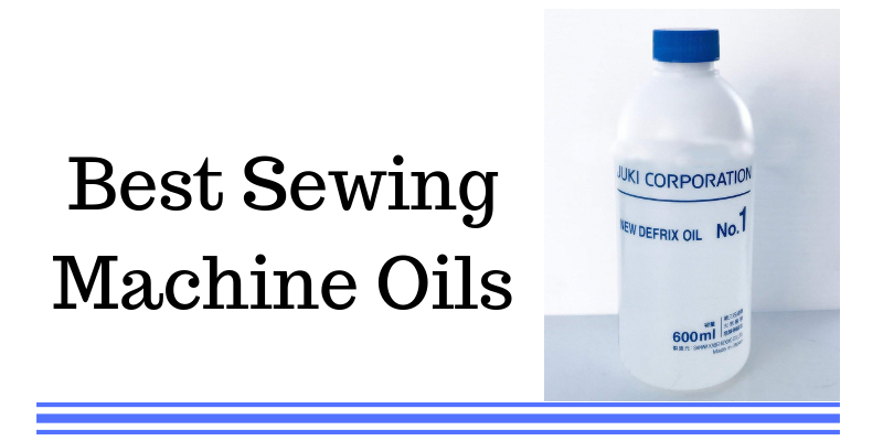 Best Sewing Machine Oils