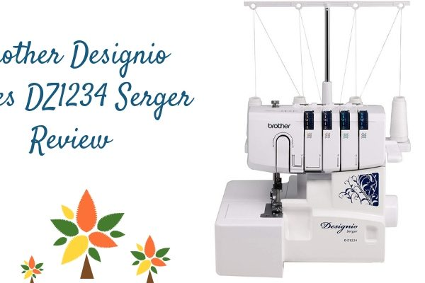 Brother Designio Series DZ1234 Serger Review