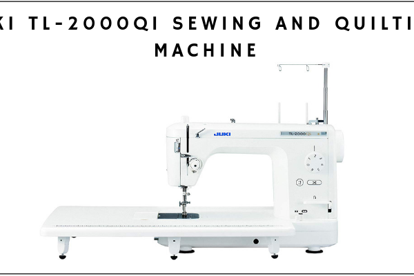 JUKI TL-2000Qi Sewing and Quilting Machine Review