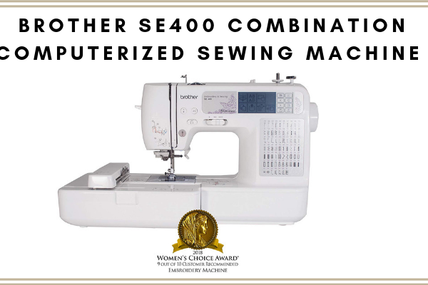 Brother SE400 Combination Computerized Sewing Machine Review