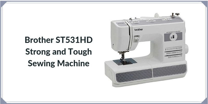 Brother ST531HD Strong and Tough Sewing Machine