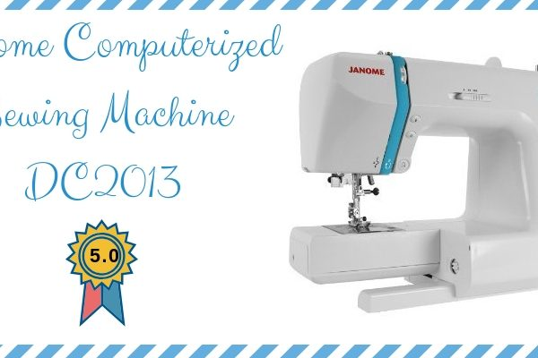 Janome Computerized Sewing Machine DC2013 Review