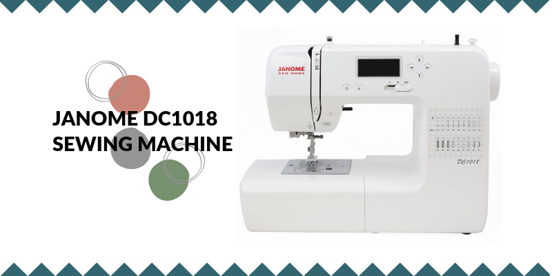 Janome DC1018 Sewing Machine