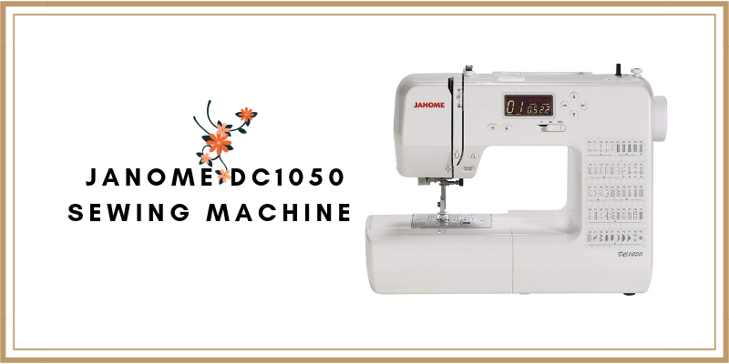 Janome Sewing Machine DC1050