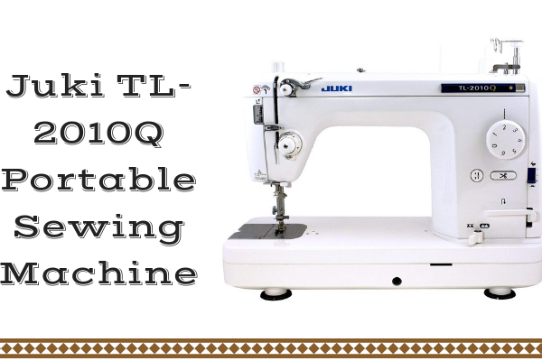Juki TL-2010Q Portable Sewing Machine Review