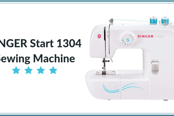 SINGER Start 1304 Sewing Machine Review