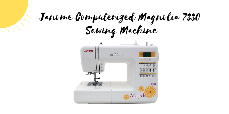 Janome-Computerized-Magnolia-7330-Sewing-MachineJanome Computerized Magnolia 7330 Sewing Machine