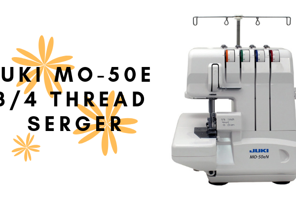 Juki MO-50E 3/4 Thread Serger Review